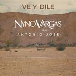Ve Y Dile (Featuring Antonio Jose) (Cd Single) Nyno Vargas