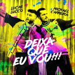 Deixa Que Eu Vou (Featuring Lucas Lucco) (Cd Single) Mickael Carreira