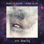 Oye Bonita (Featuring Mirko Oliva) (Cd Single) Mauricio Rivera