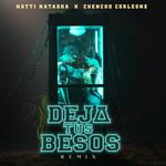 Deja Tus Besos (Featuring Chencho Corleone) (Remix) (Cd Single) Natti Natasha