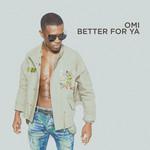 Better For Ya (Cd Single) Omi
