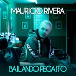 Bailando Pegaito (Cd Single) Mauricio Rivera