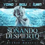 Soñando Despierto (Featuring Sou El Flotador & Lyan) (Cd Single) Yomo