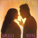 Yo X Ti, Tu X Mi (Featuring Ozuna) (Cd Single) Rosalia