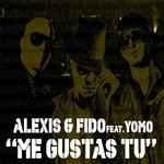 Me Gustas Tu (Featuring Yomo) (Cd Single) Alexis & Fido