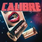 Calibre (Featuring Casper Magico & Nio Garcia) (Cd Single) Alexis & Fido