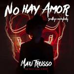 No Hay Amor, Goodbye Everybody (Featuring Franco Gaetani & Maad) (Cd Single) Maxi Trusso