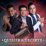 Quisiera Decirte (Cd Single) Los Chiches Vallenatos
