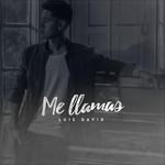 Me Llamas (Cd Single) Luis David