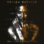Mes Excentricites, Volume 1 Monica Naranjo