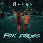 F.o.k. Friends (Cd Single) Nacho