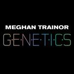 Genetics (Cd Single) Meghan Trainor