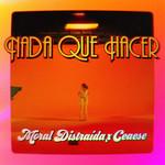 Nada Que Hacer (Featuring Ceaese) (Cd Single) Moral Distraida