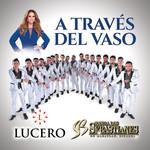 A Traves Del Vaso (Featuring Banda Los Sebastianes) (Cd Single) Lucero