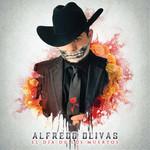 El Dia De Los Muertos Alfredo Olivas