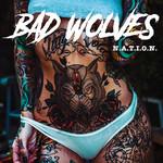 N.a.t.i.o.n. Bad Wolves