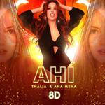 Ahi (Featuring Ana Mena) (8d Version) (Cd Single) Thalia