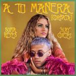 A Tu Manera (Corbata) (Featuring Jhay Cortez) (Cd Single) Sofia Reyes