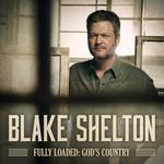 Fully Loaded: God's Country Blake Shelton