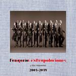 Extrapolaciones Y Dos Respuestas 2001-2019 Fangoria
