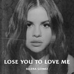 Lose You To Love Me (Cd Single) Selena Gomez