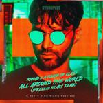 All Around The World (La La La) (Featuring A Touch Of Class) (Brennan Heart Remix) (Cd Single) R3hab