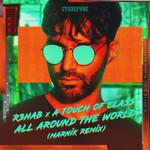 All Around The World (La La La) (Featuring A Touch Of Class) (Marnik Remix) (Cd Single) R3hab