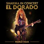 Shakira In Concert: El Dorado (World Tour) Shakira