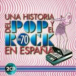 Una Historia Del Pop Y El Rock En España Los 70