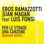 Per Le Strade Una Canzone (Featuring Juan Magan & Luis Fonsi) (Summer Remix) (Cd Single) Eros Ramazzotti
