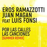 Por Las Calles Las Canciones (Featuring Juan Magan & Luis Fonsi) (Summer Remix) (Cd Single) Eros Ramazzotti