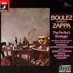 Boulez Conducts Zappa: The Perfect Stranger Frank Zappa