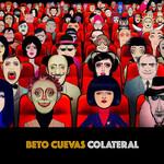 Colateral Beto Cuevas