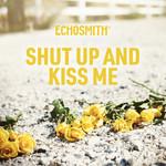 Shut Up And Kiss Me (Cd Single) Echosmith