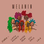 Melanin (Featuring Lupita Nyong'o, Ester Dean, City Girls, & La La) (Cd Single) Ciara