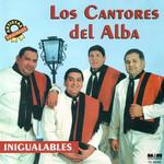 Inigualables Los Cantores Del Alba