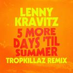 5 More Days 'til Summer (Tropkillaz Remix) (Cd Single) Lenny Kravitz