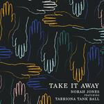Take It Away (Featuring Tarriona Tank Ball) (Cd Single) Norah Jones