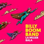 La Mujer Bala Billy Boom Band