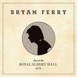 Live At The Royal Albert Hall 1974 Bryan Ferry