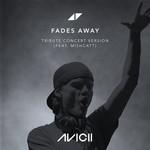 Fades Away (Featuring Mishcatt) (Tribute Concert Version) (Cd Single) Avicii