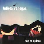 Hoy No Quiero (Cd Single) Julieta Venegas