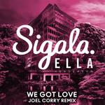 We Got Love (Featuring Ella Henderson) (Joel Corry Remix) (Cd Single) Sigala
