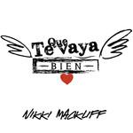 Que Te Vaya Bien (Cd Single) Nikki Mackliff