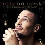Es Tan Grande Este Amor Rodrigo Tapari
