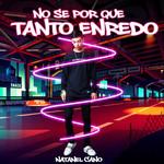 No Se Por Que Tanto Enredo (Cd Single) Natanael Cano