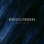 Bones (Cd Single) Rebecca Ferguson