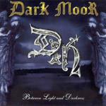 Between Light And Darkness Dark Moor