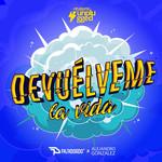 Devuelveme La Vida (Featuring Alejandro Gonzalez) (Unplugged) (Cd Single) Pasabordo