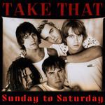 Sunday To Saturday (Cd Single) Take That